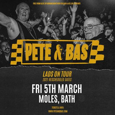 Pete & Bas Lads on Tour (Moles Bath)