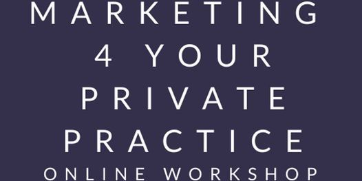 Marketing For Your Private Practice for Counsellors  and Therapist, 24 January | Online Event | AllEvents.in