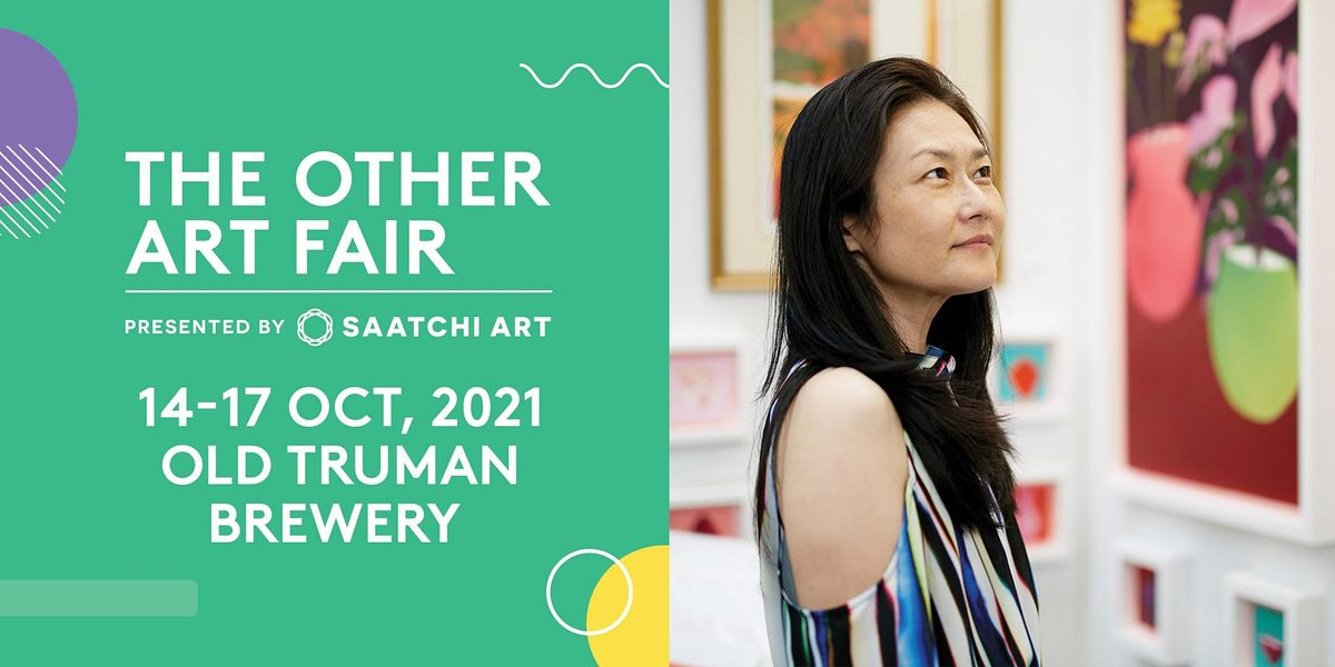 The Other Art Fair London 14 - 17 October 2021   Event in London   AllEvents.in