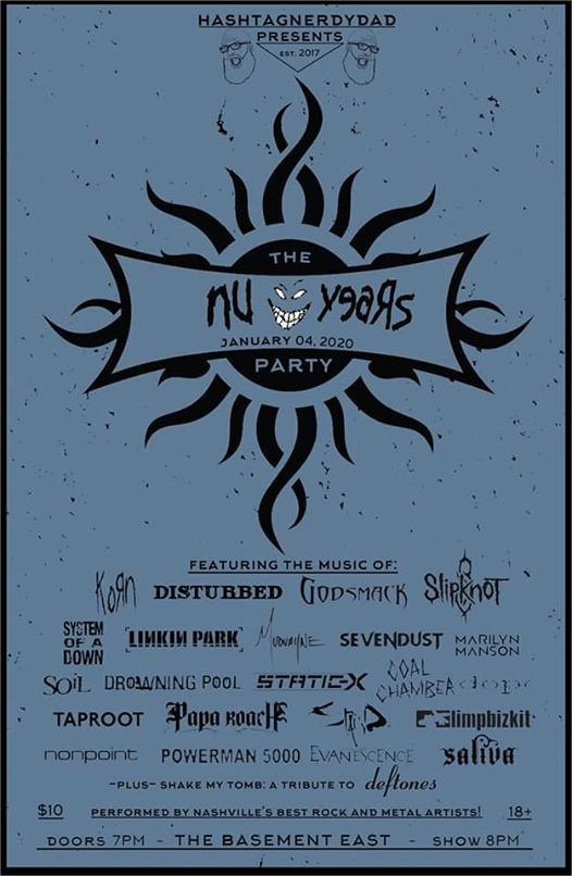 The Nu Years Party Nu Metal Night ft. tributes to KORN Disturbed Godsmack Slipknot System of a Down and more