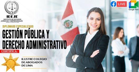 DIPLOMADO ESPECIALIZADO EN GESTION PUBLICA DERECHO ADMINISTRATIVO, 9 August | Online Event | AllEvents.in