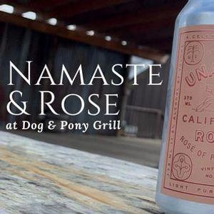 Namaste  Rose at Dog & Pony Grill