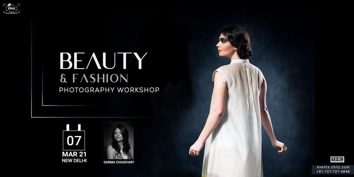 Beauty and Fashion Photography Workshop, 7 March | Event in New Delhi | AllEvents.in