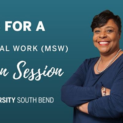 Indiana University South Bend - MSW Virtual Information Session