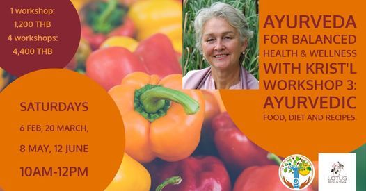 Ayurveda for Balanced Health & Wellness. Workshop 3: Ayurvedic food, diet and recipes | Event in Klong Luang Peng