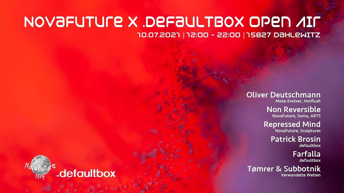 Novafuture X Defaultbox Open Air Eschenweg 3 Blankenfelde Mahlow July 10 2021 Allevents In