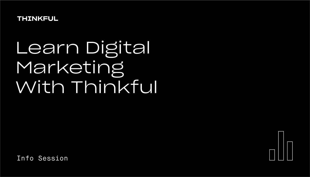 Thinkful Webinar || Learn Digital Marketing With Thinkful, 9 August | Event in San Jose | AllEvents.in