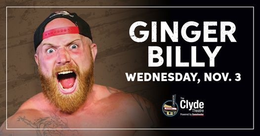 Ginger Billy at The Clyde Theatre, 3 November | Event in Fort Wayne | AllEvents.in