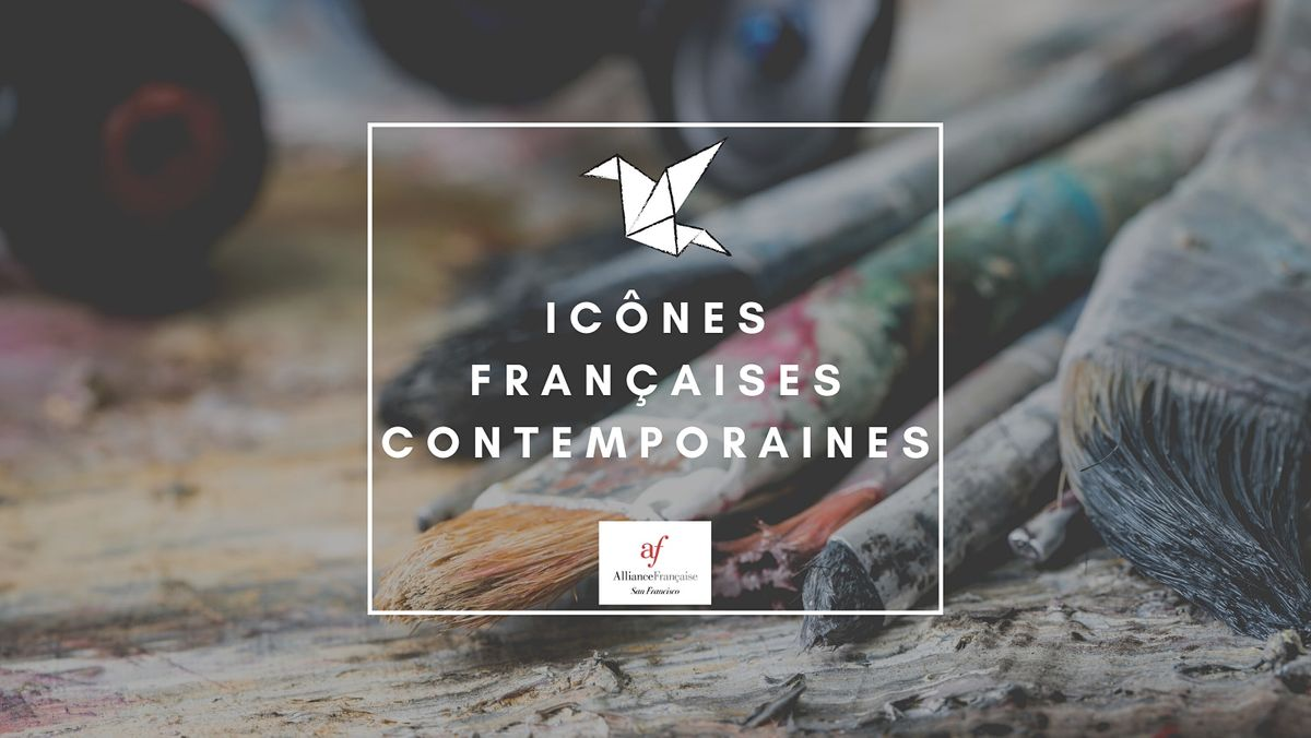 Icônes françaises contemporaines, 29 May | Online Event | AllEvents.in