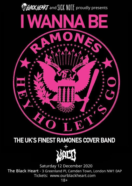 DATE CHANGE - I Wanna Be Ramones + Waco at The Black Heart, 29 October   Event in London   AllEvents.in