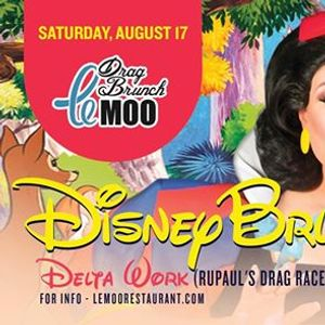 Disney Drag Brunch at Le Moo with Delta Work 8.17.19