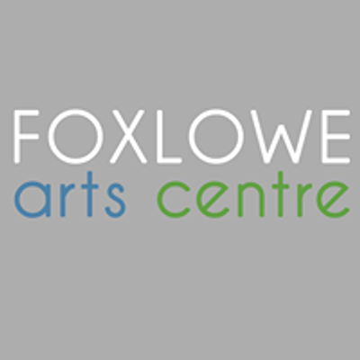 Foxlowe Arts Centre