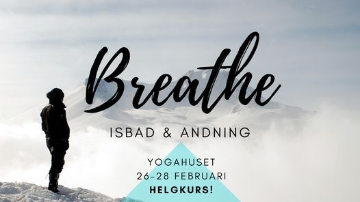 BREATHE - Isbad & andning HELGKURS – FRAMFLYTTAD!, 26 February | Event in Falun | AllEvents.in