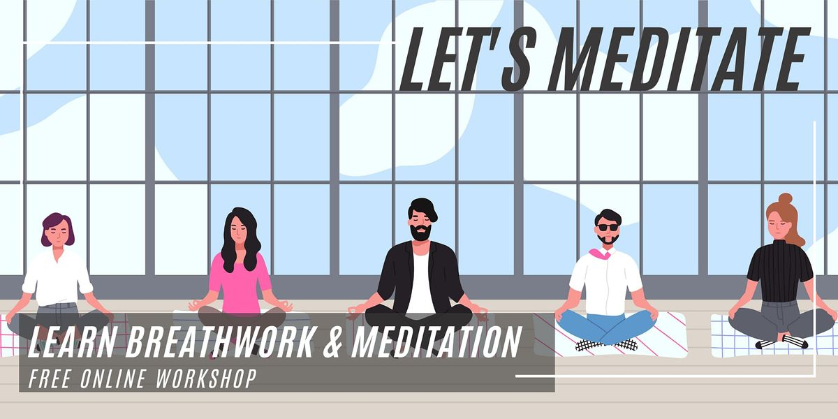 Lets Meditate - a FREE Online Meditation Workshop