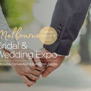 The Melbourne Bridal & Wedding Expo  8th August 2021