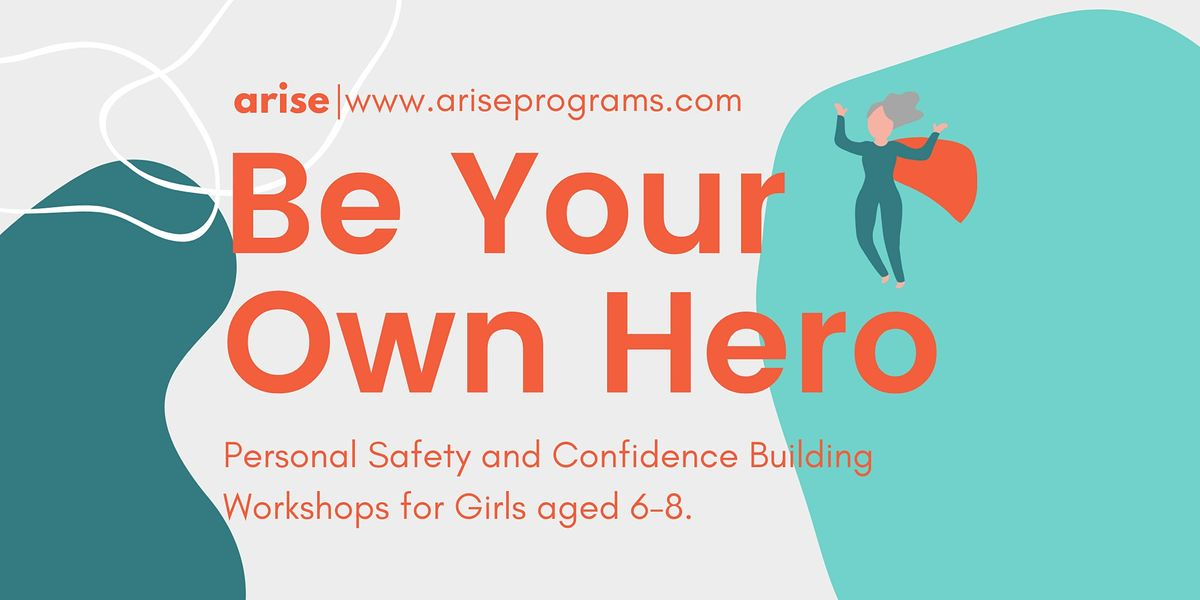 Be Your Own Hero Weekly Workshops for Girls age 6-8