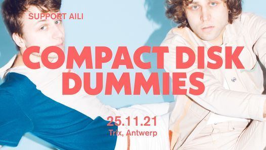 Compact Disk Dummies + Aili / Trix, 25 November | Event in Antwerp | AllEvents.in