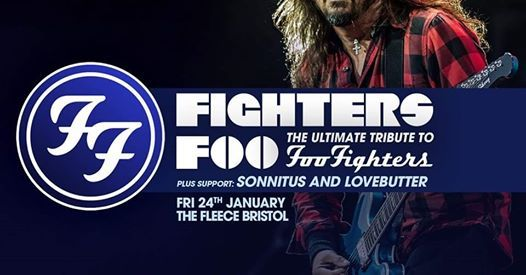 Fighters Foo  LoveButter  Sonnitus at The Fleece Bristol