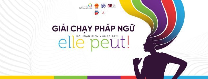 Giải chạy Pháp ngữ - Course de la Francophonie 2021: Elle peut! | Event in Hanoi | AllEvents.in