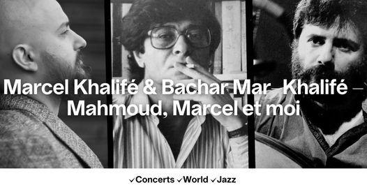 Marcel Khalifé & Bachar Mar-Khalifé - Mahmoud, Marcel et moi, 26 January | Event in Brussels | AllEvents.in
