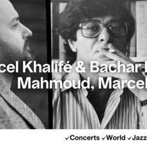 Marcel Khalif & Bachar Mar-Khalif - Mahmoud Marcel et moi