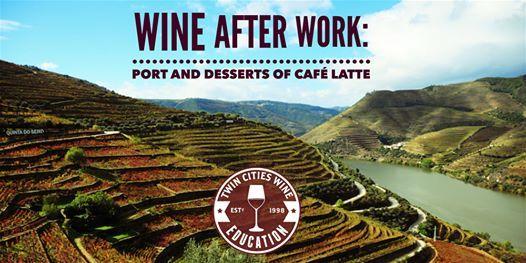 Wine After Work Port and Desserts of Cafe Latte
