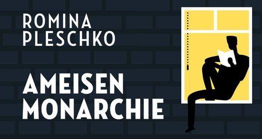 "Romina Pleschko: ""Ameisenmonarchie"", 14 April | Event in Wien | AllEvents.in"