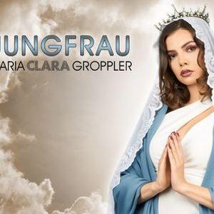 VERSCHOBEN - Jungfrau - Maria Clara Groppler  Leipzig - (Neuer Termin 06.06.22)
