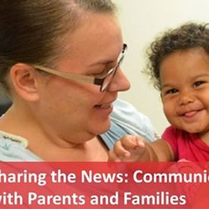 Sharing the News Communicating with Parents and Families