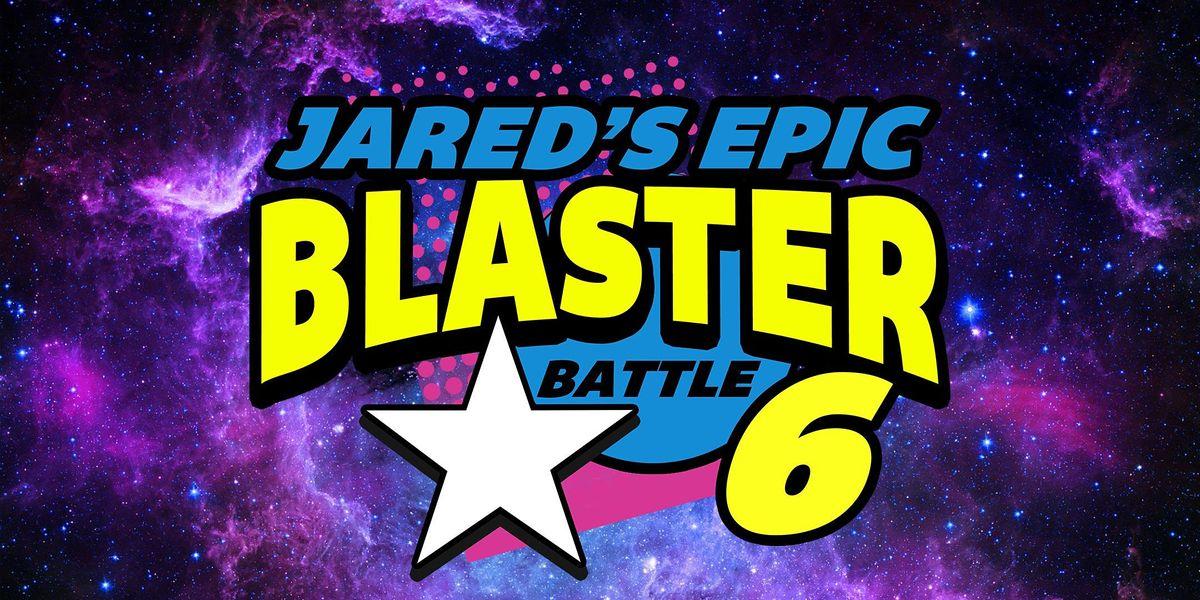Jared's Epic Blaster Battle 6, 26 June | Event in Arlington | AllEvents.in