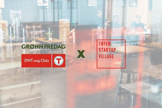Grnn Fredag x Tyen Startup Village