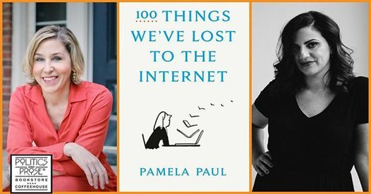 P&P Live! Pamela Paul — 100 Things We've Lost to the Internet - with Taffy Brodesser-Akner, 1 November