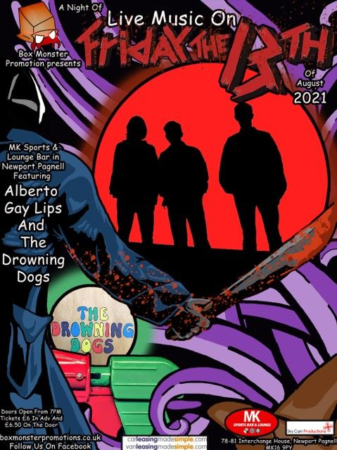Box Monster, Friday the 13th featuring Alberto, Gay Lips and the Drowning Dogs, 13 August   Event in Milton Keynes