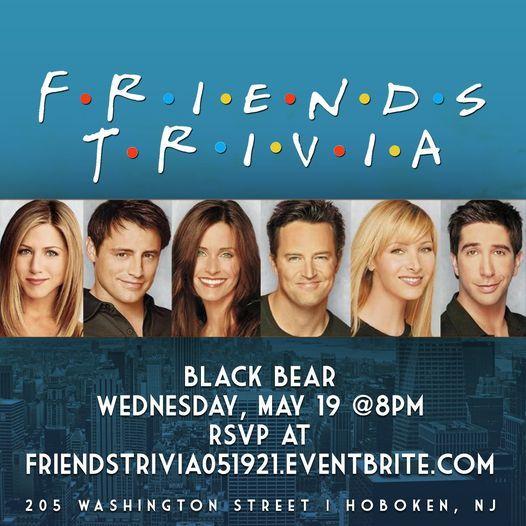 Friends Trivia, 19 May   Event in Hoboken   AllEvents.in