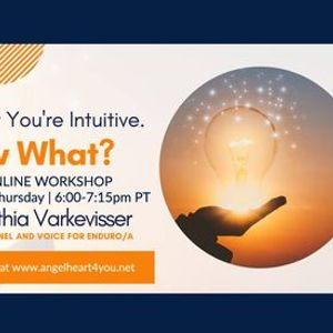 VIRTUAL You Know Youre Intuitive. Now What with Cinthia Varkevisser