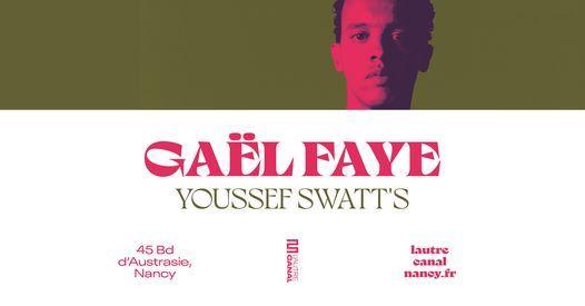 Gaël Faye + Youssef Swatt's • L'Autre Canal Nancy