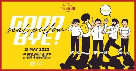 Seal Pillow 'Goodbye!' Concert, 21 May | Event in Bangkok | AllEvents.in