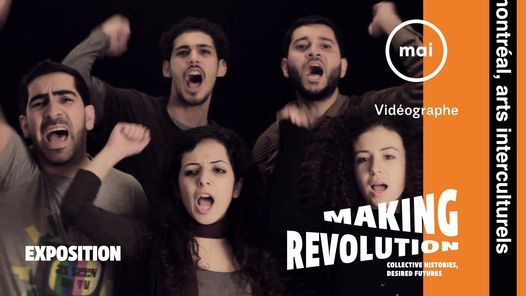MAI ◉ Making Revolution — Exposition (SUSPENDU), 1 April | Event in Montreal | AllEvents.in