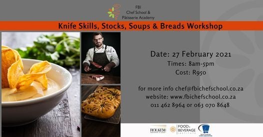 Knife Skills, Stocks, Soups & Breads Workshop, 27 February | Event in Roodepoort | AllEvents.in