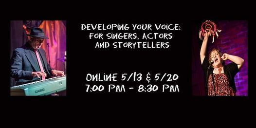 Developing Your Voice: for Singers, Actors and Storytellers Online Class, 13 May | Online Event | AllEvents.in