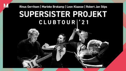 Supersister Projekt • Muziekgebouw Eindhoven, 20 November | Event in Eindhoven | AllEvents.in