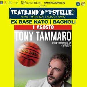 Tony Tammaro at Exbase Nato - Napoli