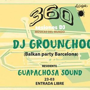 360 Sesiones Dj - Dj Grounchoo (Balkan party Barcelona)