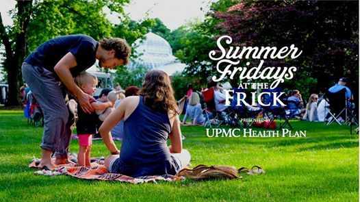 Summer Fridays at the Frick presented by UPMC Health Plan | Pittsburgh
