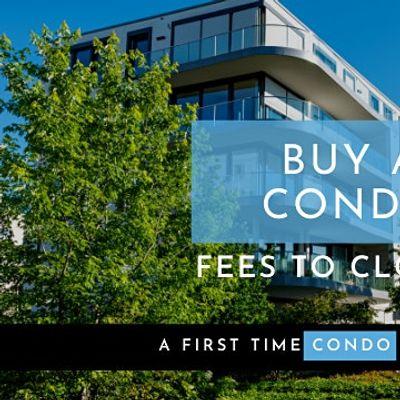 Buy a Condo as First Time Home Buyer [Webinar]