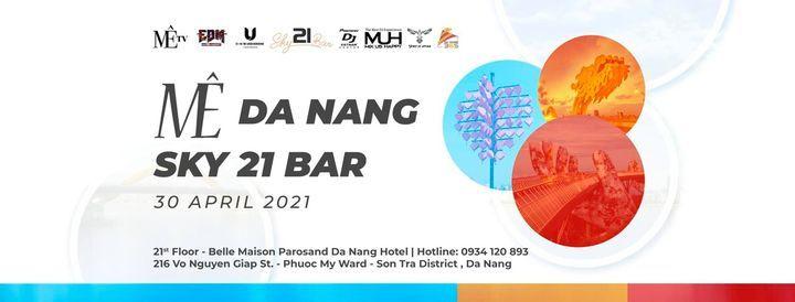 MÊ DANANG | SKY 21 BAR, 30 April | Event in Danang | AllEvents.in