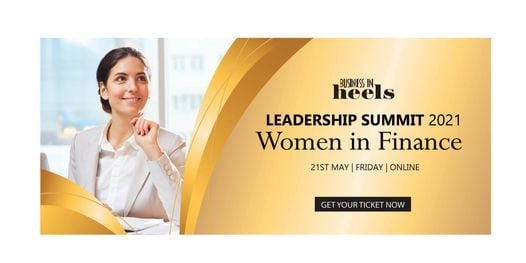 Leadership Summit: Women in Finance, 21 May | Online Event | AllEvents.in