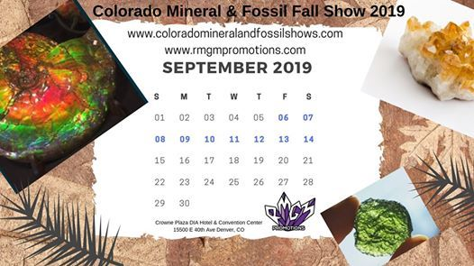 Colorado Mineral & Fossil Fall Show September 6-14 2019