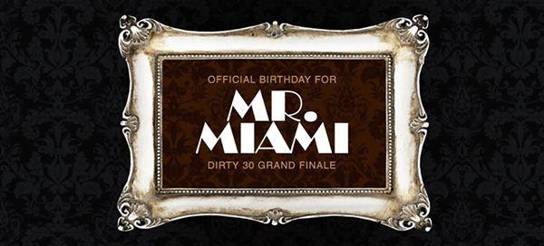 Mr.Miamis Dirty 30 Grand Finale Copa Nightclub