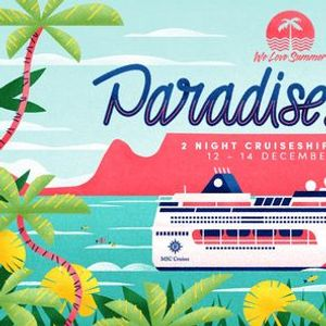 We Love Summer Presents The Paradise Liner